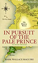 In Pursuit of The Pale Prince: An Arestus Adventure