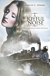 A Joyful Noise (Kansas Crossroads Book 14)