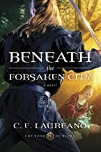 Beneath the Forsaken City (The Song of Seare)