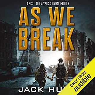 As We Break: A Post-Apocalyptic Survival Thriller: Against A