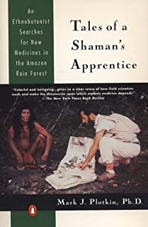 Tales of a Shaman's Apprentice: An Ethnobotanist Searches for New Medicines in the Amazon Rain Forest