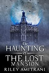 The Haunting of the Lost Mansion Kindle Edition