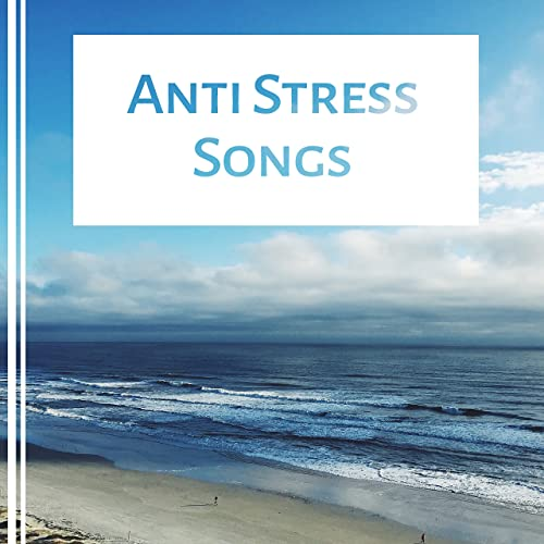 Anti Stress Songs - Music for Relaxation, Water Sounds