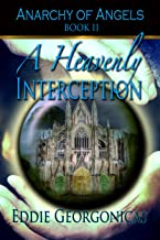 A Heavenly Interception (Anarchy of Angels Book 2)
