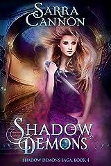 Shadow Demons (The Shadow Demons Saga Book 4) Kindle Edition