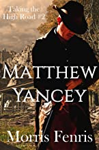 Matthew Yancey (Taking the High Road series Book 2)