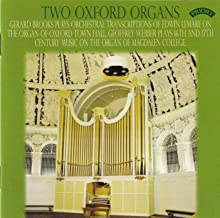 Two Oxford Organs': Gerard Brooks Plays Orchestral Transcriptions Of Edwin Lemare William T