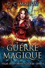 Guerre Magique (Vegas Paranormal/Club 66 t. 6) Format Kindle