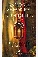 Non dirlo. Il Vangelo di Marco (PasSaggi) (Italian Edition) Format Kindle