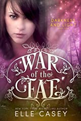 Darkness & Light (War of the Fae Book 3) Kindle Edition