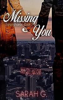 Missing You (Saranghaeyo Series Book 3)