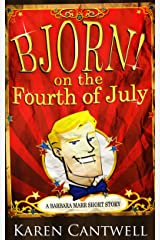 Bjorn! on the Fourth of July (A Barbara Marr Murder Mystery) Kindle Edition