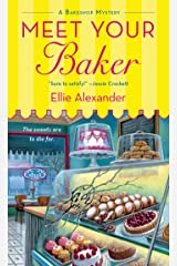 Meet Your Baker: A Bakeshop Mystery Kindle Edition