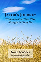 Jacob's Journey: Wisdom to Find Your Way; Strength to Carry On (Jacob the Baker Series)
