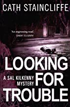 Looking For Trouble: Sal Kilkenny #1 (A Sal Kilkenny Mystery)