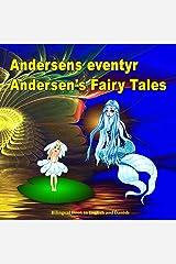 Andersens eventyr. Andersen's Fairy Tales. Bilingual Book in English and Danish: Dansk og Engelsk Udgave Tosproget Bog (Danish - English Edition) (Danish Edition) Kindle Edition
