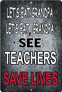 Rogue River Tactical Funny Teacher Gift Metal Tin Sign Wall Decor Teachers Save Lives Teaching Classroom
