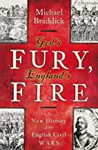 God's Fury, England's Fire: A New History of the English Civil Wars (English Edition)