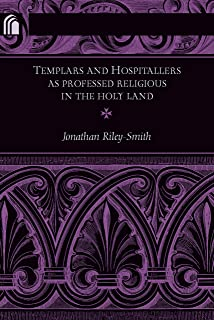 Templars and Hospitallers as Professed Religious in the Holy Land (Conway Lectures in Medieval Studies)