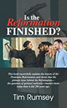 Is the Reformation Finished?