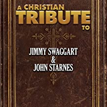 A Christian Tribute to Jimmy Swaggart & John Starnes