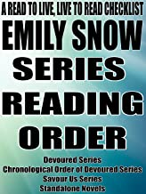 EMILY SNOW: SERIES READING ORDER: A READ TO LIVE, LIVE TO READ CHECKLIST [Devoured Series,Savour Us Series]