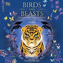 Birds and Beasts: Enchanting Tales of India: A Retelling