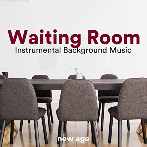 Waiting Room Instrumental Background Music For Customer Relaxation By Waiting Room Academy Relaxing Songs On Amazon Music Amazon Com
