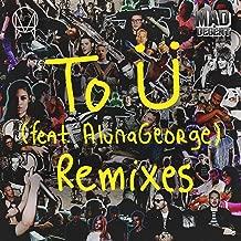 To Ü (feat. AlunaGeorge) [Remixes]
