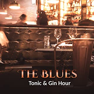 The Blues, Tonic & Gin Hour