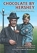 Chocolate by Hershey: A Story about Milton S. Hershey (Creative Minds Biographies)