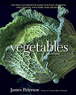 Vegetables, Revised: The Most Authoritative Guide to Buying, Preparing, and Cooking, with More than 300 Recipes [A Cookbook]