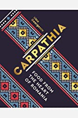 Carpathia: Food from the heart of Romania (English Edition) Format Kindle