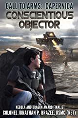 Conscientious Objector (Call to Arms: Capernica Book 1) Kindle Edition