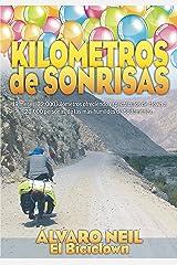 Kilómetros de Sonrisas: Viaje en bicicleta por Sudamérica. 19 meses, 32.000 kilómetros ofreciendo espectáculos de clown a 20.000 personas de las más humildes (Mosaw nº 1) (Spanish Edition) Kindle Edition