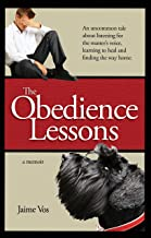 The Obedience Lessons: An Uncommon Tale of Spiritual Healing