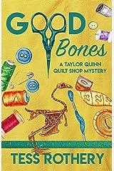 Good Bones: A Taylor Quinn Quilt Shop Mystery (The Taylor Quinn Quilt Shop Mysteries Book 7) Kindle Edition