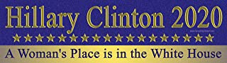 Hillary Clinton 2020 A Woman's Place is in The White House Magnetic Bumper Sticker