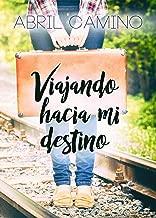Viajando hacia mi destino (Bilogía Destino nº 1) (Spanish Edition)