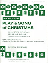Play a Song of Christmas - 35 Favorite Christmas Songs and Carols in Easy Arrangements - for Chorus a Cappella, or with Band or Orchestra or Handbells or Small Ensemble