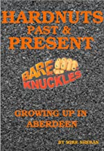 HARDNUTS PAST & PRESENT - GROWING UP IN ABERDEEN
