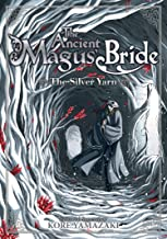 The Ancient Magus' Bride: The Silver Yarn (Light Novel) 2