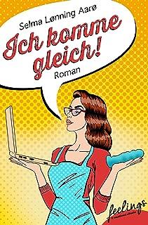 Ich komme gleich: Roman (German Edition)