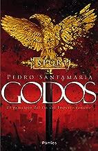 Godos: El principio del fin del Imperio romano (Spanish Edition)