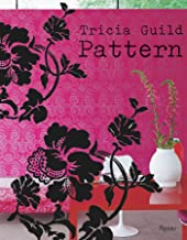 Tricia Guild Pattern: Using Pattern to Create Sophisticated, Show-stopping Interiors