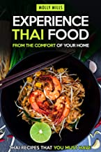 Experience Thai Food From the Comfort of Your Home: Thai Recipes That You Must Have