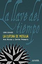 La esfera de Medusa (Literatura Juvenil (A Partir De 12 Años) - La Llave Del Tiempo nº 2)