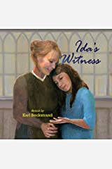 Ida's Witness: The True Story of an Immigrant Girl (Young American Immigrants Book 2) Kindle Edition