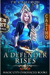 A Defender Rises (Magic City Chronicles Book 1) Kindle Edition