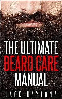 The Ultimate Beard Care Manual: Beard Styles And Grooming